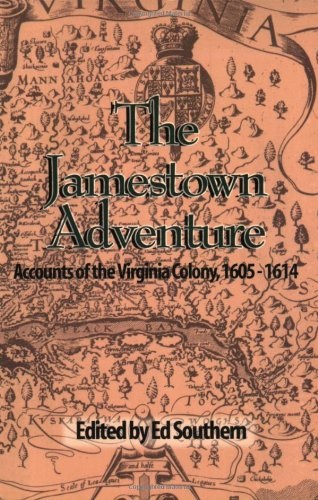 Jamestown Adventure Accounts of the Virginia Colony, 1605-1614  2004 edition cover