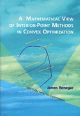 Mathematical View of Interior-Point Methods in Convex Optimization   2001 edition cover