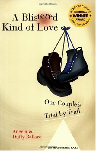 Blistered Kind of Love One Couple's Trial by Trail  2004 edition cover