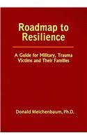 Roadmap to Resilience A Guide for Military, Trauma Victims, and Their Families  2012 edition cover