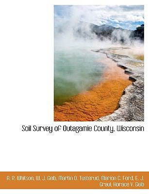 Soil Survey of Outagamie County, Wisconsin N/A 9781113899026 Front Cover