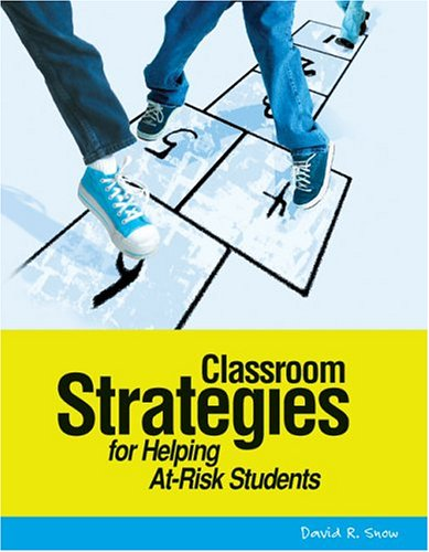 Classroom Strategies for Helping at-Risk Students   2005 edition cover
