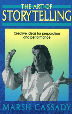 Art of Storytelling Creative Ideas for Preparation and Performance N/A edition cover