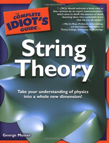 Complete Idiot's Guide to String Theory   2008 edition cover