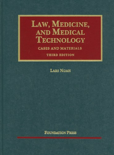Law, Medicine and Medical Technology, Cases and Materials  3rd 2012 (Revised) edition cover