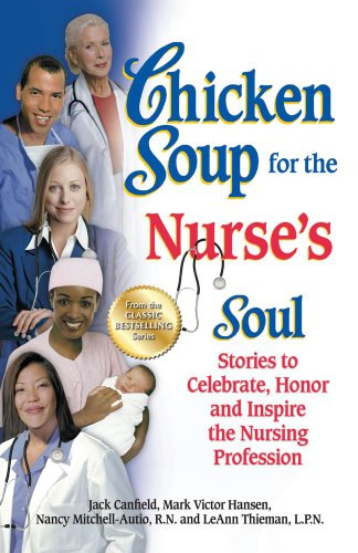 Chicken Soup for the Nurse's Soul Stories to Celebrate, Honor and Inspire the Nursing Profession N/A edition cover