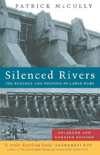 Silenced Rivers The Ecology and Politics of Large Dams 2nd 2001 9781856499026 Front Cover