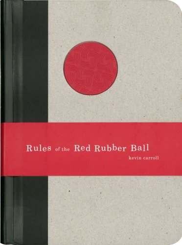 Rules of the Red Rubber Ball Find and Sustain Your Life's Work  2005 9781933060026 Front Cover