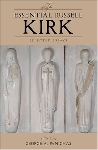 Essential Russell Kirk Selected Essays  2007 edition cover