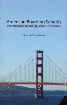American Boarding Schools The American Boarding School Experience N/A 9781934159026 Front Cover