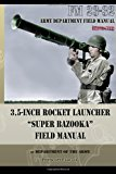 3. 5-Inch Rocket Launcher Super Bazooka Field Manual Fm 23-32 N/A 9781940453026 Front Cover