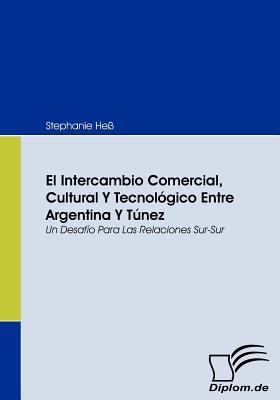 Intercambio Comercial, Cultural y Tecnol�gico Entre Argentina y T�nez  N/A 9783836668026 Front Cover