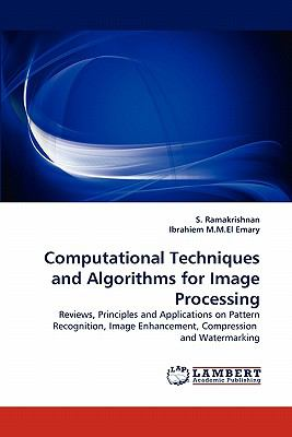 Computational Techniques and Algorithms for Image Processing  N/A 9783843358026 Front Cover