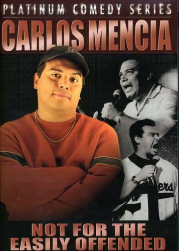 Carlos Mencia: Not for the Easily Offended System.Collections.Generic.List`1[System.String] artwork
