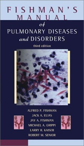 Fishman's Manual of Pulmonary Diseases and Disorders  3rd 2002 9780070220027 Front Cover