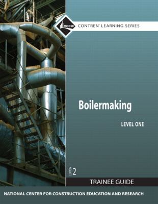 Boilermaking Level 1 Trainee Guide, Paperback  2nd 2010 9780132137027 Front Cover