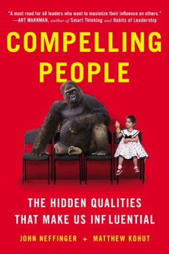 Compelling People The Hidden Qualities That Make Us Influential N/A edition cover