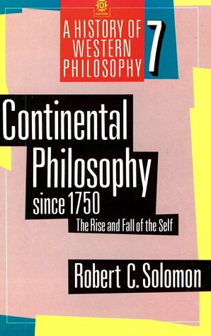 Continental Philosophy since 1750 The Rise and Fall of the Self  1988 9780192892027 Front Cover