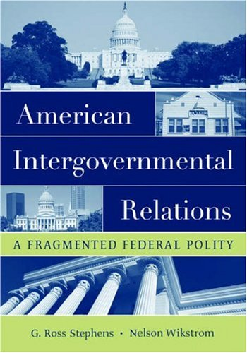 American Intergovernmental Relations A Fragmented Federal Polity  2006 9780195172027 Front Cover