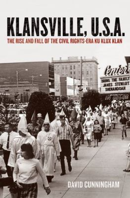 Klansville, U. S. A The Rise and Fall of the Civil Rights-Era Ku Klux Klan  2013 edition cover