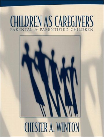 Children As Caregivers Parental and Parentified Children  2003 9780205327027 Front Cover