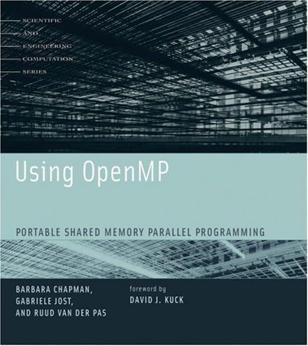 Using OpenMP Portable Shared Memory Parallel Programming  2007 9780262533027 Front Cover