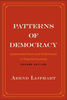 Patterns of Democracy Government Forms and Performance in Thirty-Six Countries 2nd 2012 edition cover