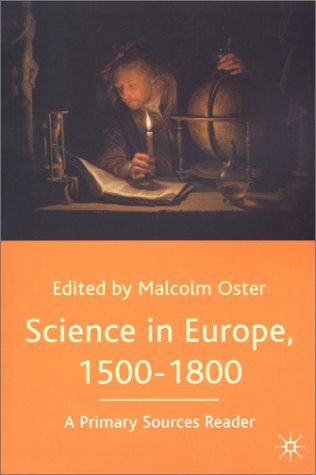 Science in Europe, 1500-1800 A Primary Sources Reader  2002 (Revised) edition cover