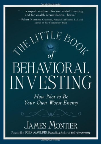 Little Book of Behavioral Investing How Not to Be Your Own Worst Enemy  2010 9780470686027 Front Cover