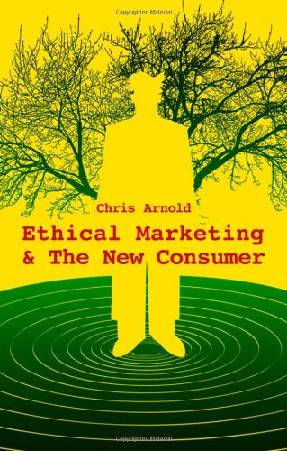 Ethical Marketing and the New Consumer   2009 9780470743027 Front Cover