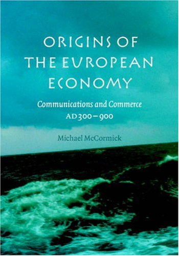 Origins of the European Economy Communications and Commerce AD 300-900  2001 edition cover