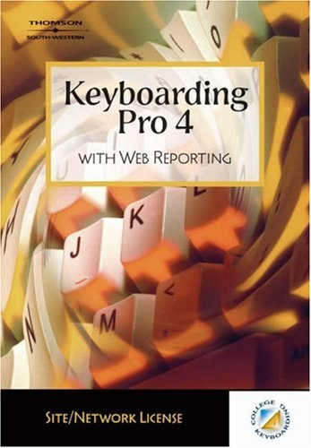 Keyboarding Pro 4 With Web Reporting 4th 2005 (Revised) 9780538728027 Front Cover