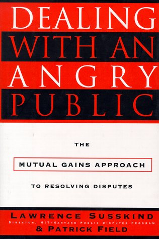 Dealing with an Angry Public The Mutual Gains Approach to Resolving Disputes  1996 edition cover