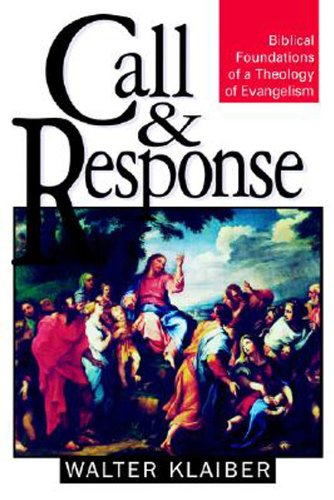 Call and Response Biblical Foundations of a Theology of Evangelism N/A edition cover
