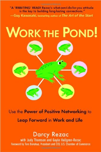 Work the Pond! Use the Power of Positive Networking to Leap Forward in Work and Life  2005 edition cover