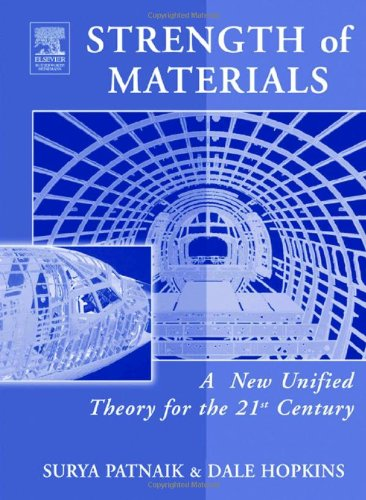 Strength of Materials A New Unified Theory for the 21st Century  2003 9780750674027 Front Cover