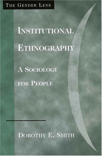 Institutional Ethnography A Sociology for People  2005 edition cover