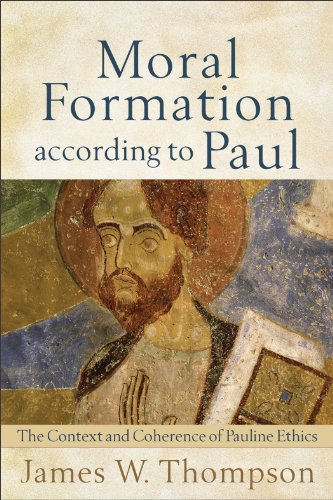 Moral Formation According to Paul The Context and Coherence of Pauline Ethics  2011 edition cover