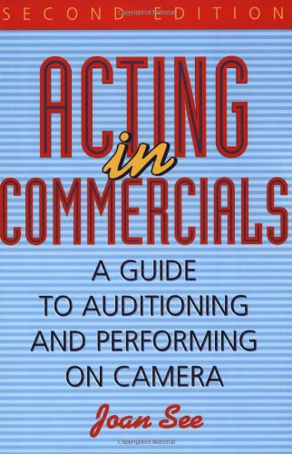 Acting in Commercials A Guide to Auditioning and Performing on Camera 2nd 1998 edition cover
