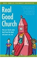 Real Good Church How Our Church Came Back From the Dead, and Yours Can, Too N/A edition cover