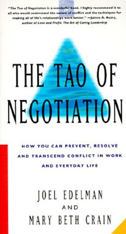 Tao of Negotiation How You Can Prevent, Resolve, and Transcend Conflict in Work and Everyday Life N/A edition cover