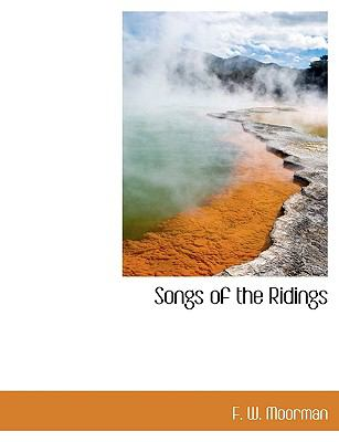 Songs of the Ridings N/A 9781116169027 Front Cover