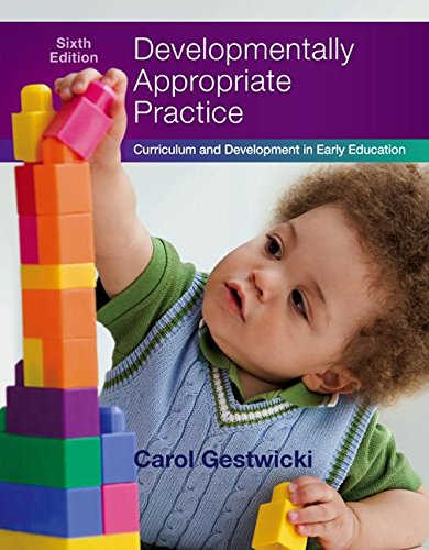 Developmentally Appropriate Practice: Curriculum and Development in Early Education  2016 9781305501027 Front Cover