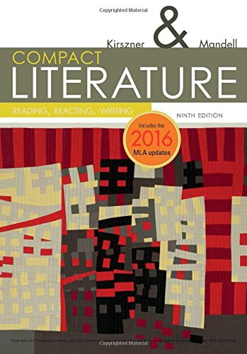 Compact Literature: Reading, Reacting, Writing - 2016 Mla Update  2017 9781337281027 Front Cover