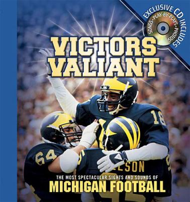 Victors Valiant The Most Spectacular Sights and Sounds of Michigan Football  2003 9781401601027 Front Cover