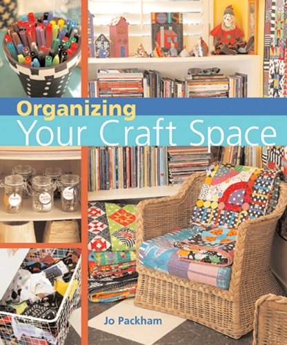Organizing Your Craft Space   2006 9781402716027 Front Cover
