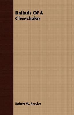 Ballads of a Cheechako  N/A 9781406718027 Front Cover