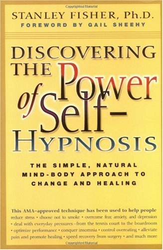 Discovering the Power of Self-Hypnosis The Simple, Natural Mind-Body Approach to Change and Healing 2nd 2002 (Expanded) edition cover