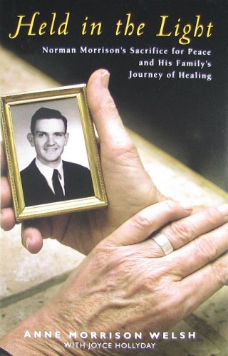 Held in the Light Norman Morrison's Sacrifice for Peace and His Family's Journey of Healing  2008 edition cover