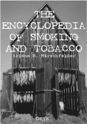 Encyclopedia of Smoking and Tobacco   1999 9781573562027 Front Cover